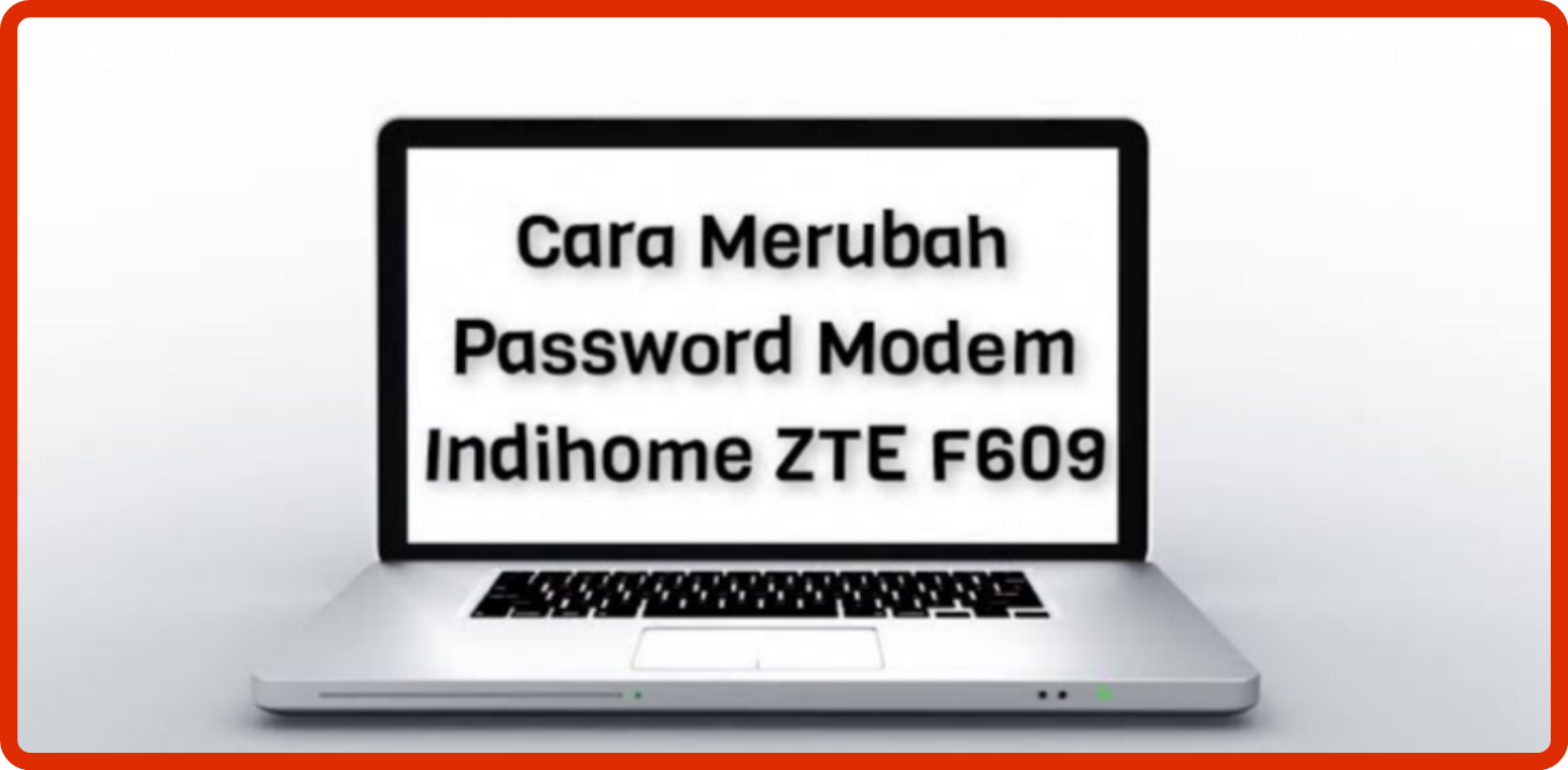 Cara ubah password wifi Indihome ZTE